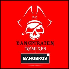 BANGBROS - BANGPIRATEN (REMIXES)